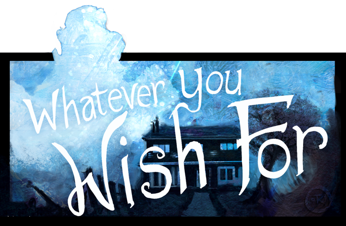 Banner for Whatever You Wish For